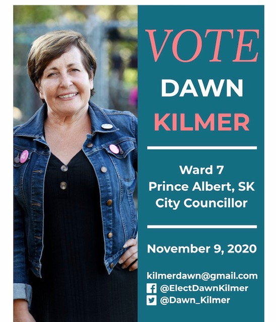 Vote Dawn Kilmer Candidate Ward 7 Prince Albert SK